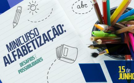 Minicurso de Alfabetização ontem e hoje: desafios e possibilidades