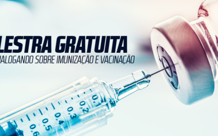 Palestra gratuita: Dialogando sobre Imunização e Vacinação
